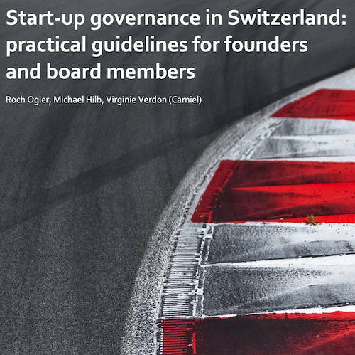 Start-up governance in Switzerland practical guidelines for founders and board members small